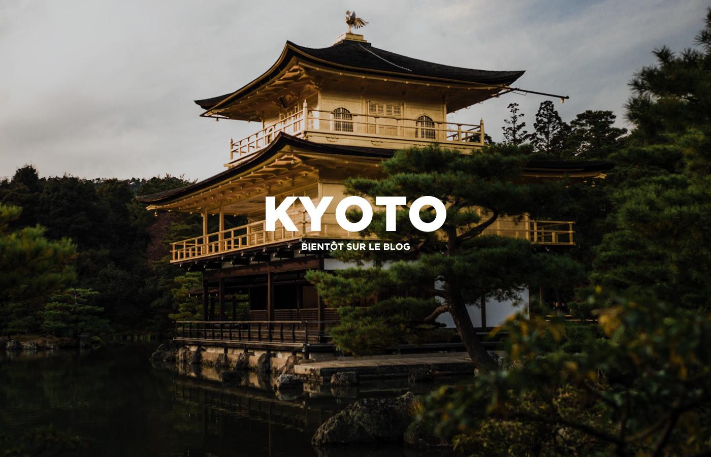 Visiter Kyoto : où dormir, que voir ? Mais aussi quand partir, y aller, se déplacer ainsi que nos basiques pratiques